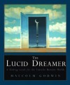 The Lucid Dreamer: A Waking Guide for the Traveler Between Worlds - Malcolm Godwin