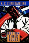 Bottom Liner Blues - K.C. Constantine