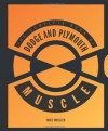 Complete Book of Dodge and Plymouth Muscle (Complete Book Series) - Mike Mueller