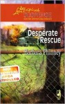 Desperate Rescue (Steeple Hill Love Inspired Suspense #70) - Barbara Phinney