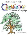 Chemistry Connects to Language (Real Science -4- Kids) (Real Science-4-Kids) - Rebecca W. Keller