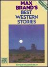 Max Brand's Best Western Stories - Max Brand, William F. Nolan