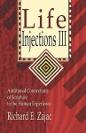 Life Injections III: Additional Connections of Scripture to the Human Experience - Richard E. Zajac