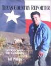 Texas Country Reporter: A Backroads Companion - Bob Phillips