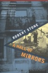 A Hall of Mirrors - Robert Stone