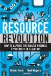 Resource Revolution: Break Through Supply Limits, Innovate Your Organization, and Multiply Performance Tenfold - Stefan Heck, Matt Rogers, Paul Carroll