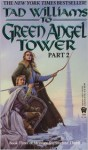 To Green Angel Tower (Memory, Sorrow, and Thorn #3 part 2) - Tad Williams