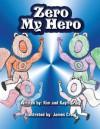 Zero My Hero - Kim Craig, Kayri Craig, James Craig