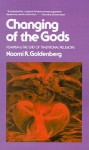 Changing of the Gods: Feminism and the End of Traditional Religions - Naomi R. Goldenberg
