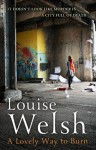 A Lovely Way to Burn - Louise Welsh
