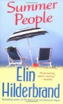 Summer People: A Novel - Elin Hilderbrand