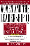 Women and the Leadership Q: Revealing the Four Paths to Influence and Power - Shoya Zichy, Bonnie Kellen