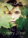 The Faery Reel - Arielle Pierce