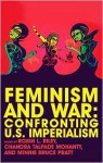 Feminism and War: Confronting U.S. Imperialism - Robin L. Riley, Chandra Talpade Mohanty, Minnie Bruce Pratt