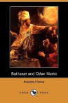 Balthasar and Other Works - Anatole France