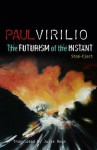 The Futurism of the Instant: Stop-Eject - Paul Virilio