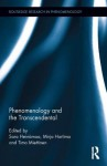 Phenomenology and the Transcendental - Sara Heinamaa, Mirja Hartimo, Timo Miettinen