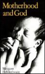 Motherhood And God - Margaret Hebblethwaite