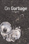On Garbage - John Scanlan