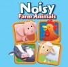 Noisy Farm Animals - Emily Stead, Craig Cameron