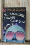 En attendant l'année dernière - Philip K. Dick