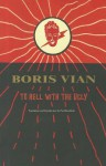To Hell with the Ugly - Boris Vian