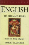English: Its Life And Times - Robert Claiborne