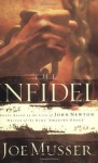 The Infidel: A Novel Based on the Life of John Newton, Writer of the Hymm Amazing Grace - Joe Musser