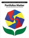 Portfolios Matter: What, Where, When, Why and How to Use Them - Shirley-Dale Easley, Kay Mitchell