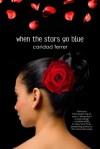 When the Stars Go Blue - Caridad Ferrer