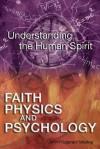 Faith, Physics, and Psychology - John Medina