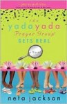 The Yada Yada Prayer Group Gets Real (Yada Yada Prayer Group Series #3) - Neta Jackson