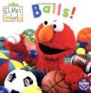 Elmo's World: Balls! (Sesame Street) (Sesame Street(R) Elmos World(TM)) - John E. Barrett