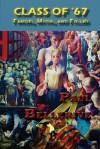 Class of '67: Fancies, Myths, and Follies - Paul Bellerive, Anna Faktorovich