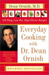 Everyday Cooking with Dr. Dean Ornish: 150 Easy, Low-Fat, High-Flavor Recipes - Dean Ornish, Helen Roe, Janet Kessel Fletcher