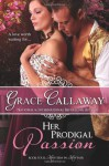 Her Prodigal Passion (Mayhem in Mayfair) (Volume 4) - Grace Callaway