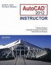 AutoCAD 2012 Instructor (Mcgraw-Hill Graphics) - James A. Leach, Thomas D. Bledsaw