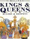 Kings & Queens: Rulers & Despots (Timelines) - Fiona MacDonald, David Salariya