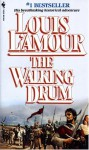 The Walking Drum - Louis L'Amour