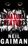 Unnatural Creatures - Neil Gaiman