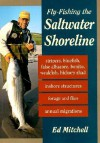 Fly-Fishing the Saltwater Shoreline - Ed Mitchell