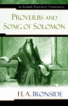 Proverbs and Song of Solomon (Ironside Expository Commentaries) - H.A. Ironside