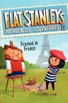 Flat Stanley's Worldwide Adventures #11: Framed in France - Josh Greenhut, Jeff Brown, Macky Pamintuan