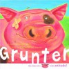 Grunter: The Story Of A Pig With Attitude! - Mike Jolley, Deborah Allwright