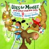 Uses for Mooses and other popular pets - Mike Thaler, Jerry Smath