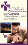 Sydney Harbour Hospital: Luca's Bad Girl (Mills & Boon Medical) - Amy Andrews