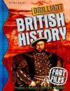 Brilliant British History (Fact Files) - Fiona MacDonald
