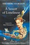 A Saucer of Loneliness: Complete Stories of Theodore Sturgeon 7 - Theodore Sturgeon