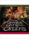 The Orange Eats Creeps (MP3 Book) - Grace Krilanovich, Angela Goethals