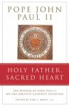 Holy Father, Sacred Heart: The Wisdom of John Paul II on the Greatest Catholic Devotion - Pope John Paul II